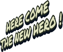 Here comes the new heroes